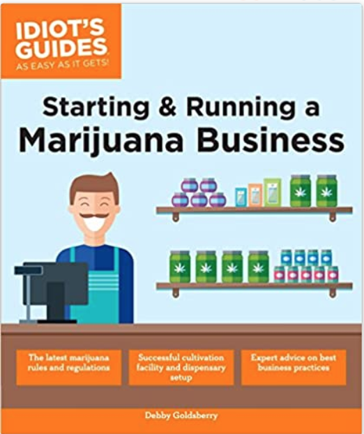 Book: Starting and Running a Marijuana Business by Debby Goldsberry