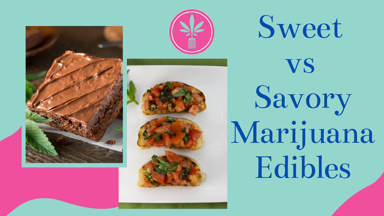 sweet and savory marijuana edibles