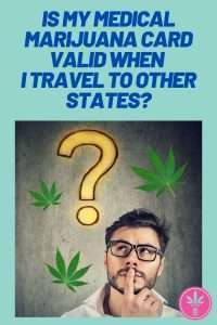 Person questioning whether a medical marijuana card from one state will be honored in another.