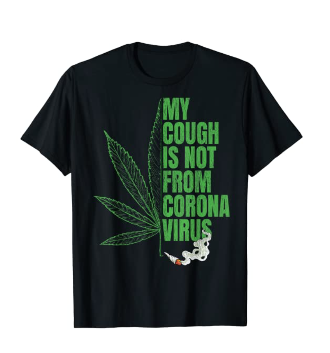 My Cough is Not from Corona Virus T-Shirt