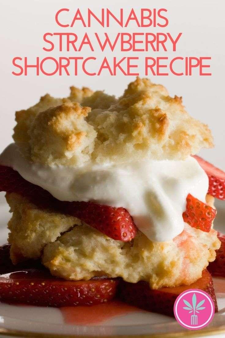 Recipe for Cannabis Strawberry Shortcakes