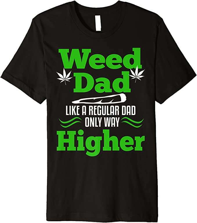 Weed Dad humorous t-shirt