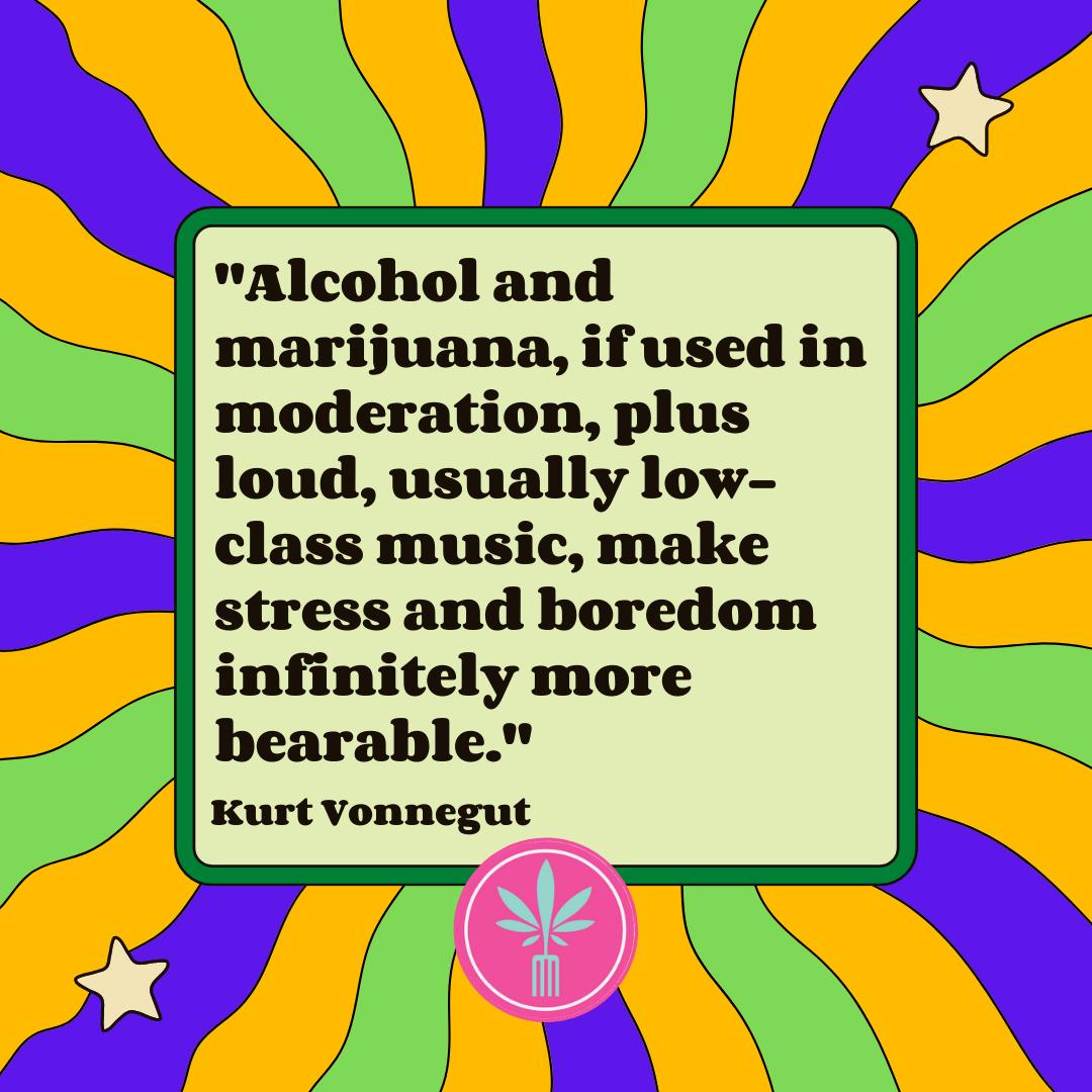 Kurt Vonnegut quote about alcohol and marijuana